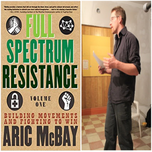 "Aric McBay speaking and cover of Vol 1 of ""Full Spectrum Resistance"""