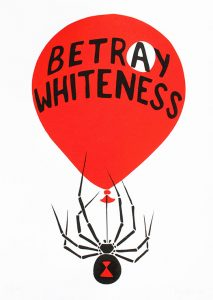"A ballooon with 'Betray Whiteness"" written on it, the 'a' in a circle, and a Black Widow spider hanging from below. Created by JustSeeds"