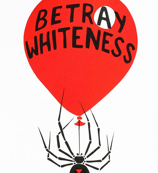 "A ballooon with 'Betray Whiteness"" written on it, the 'a' in a circle, and a Black Widow spider hanging from below. Created by Roger Peet at JustSeeds"