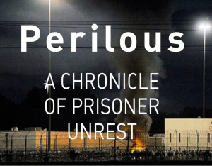 Perilous: A Chronicle of Prisoner Unrest