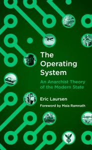 """Book cover of Eric Laursen's """"The Operating System: An Anarchist Theory of the Modern State"""""""